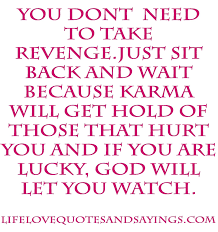 quotes good karma quotes on relationship revenge and life