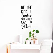 Amazon Com Vinyl Wall Art Decal Be The Kind Of Leader You Would Want To Follow 25 X 11 5 Motivational Positive Leadership Quote For Bedroom Office Workplace Classroom School Decor