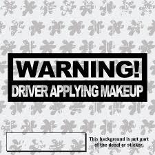 Warning Driver Applying Makeup Car Girl Decal Sick Decal
