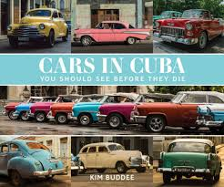cars in cuba you should see before they