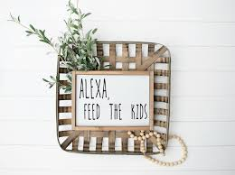Alexa Feed The Kids Funny Home Decor Kitchen Sign Mother S Etsy