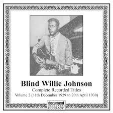 Blind Willie Johnson, Vol. 2 (1929-1930) by Blind Willie Johnson ...