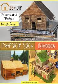 25 Diy Patterns And Designs To Make A Popsicle Stick House Guide Patterns