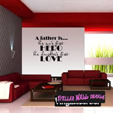 A Father Is His Sons First Hero His Daughters First Love Father S Day Holiday Wall Decals Wall Quotes Wall Murals F051 Swd