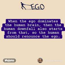 ego when the ego dominates the human brain then t english quote