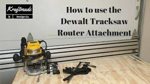 How To Use The Dewalt Tracksaw Router Attachment Kraftmade Youtube