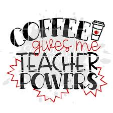 coffee gives me teacher powers svg school svg cut file