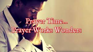Prayer Time | Yes, Prayer Works Wonders - YouTube