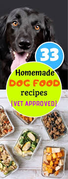 33 best homemade dog food recipes that