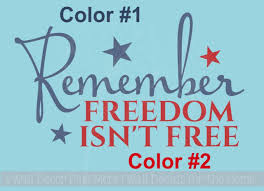 Remember Freedom Isn T Free Memorial Day Wall Decal Quote
