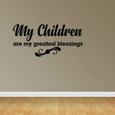 Wall Decal Quote My Children Are My Greatest Blessings Sticker Room Decor Jp635 Walmart Com Walmart Com
