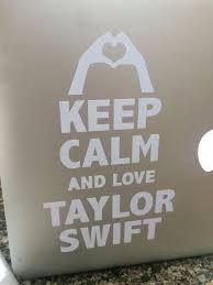 Keep Calm And Love Taylor Swift Decal Keep Calm And Love Taylor Swift Calm