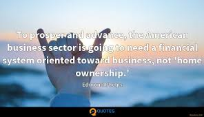 to prosper and advance the american business sector is going