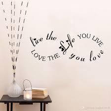 Love The Life You Live Love The Live You Live Wall Sticker Wall Art Home Decal Decor Decor Wall Decals Decor Wall Sticker From Magicforwall 1 66 Dhgate Com