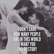 love quote i don t care how many people are in this world i want