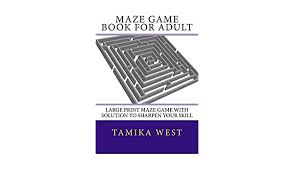 Maze Game Book for Adult: Large Print Maze Game With Solution To Sharpen  Your Skill: West, Tamika: 9781540589866: Books - Amazon.ca