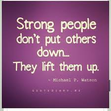 you re weak if you must put someone down 💯🙌🙌👏 strong people