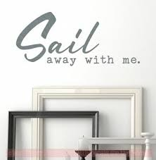 Sail Away With Me Nautical Wall Art Stickers Beach Theme Bedroom Decor Quotes Ebay