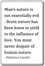 com man s nature is not essentially evil brute