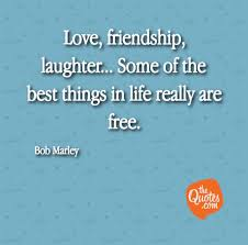 love friendship laughter some of the best th bob marley quotes