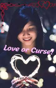 Love or Curse! - Chapter 1 - Wattpad