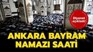 Ankara bayram namazı saat kaçta? Diyanet Ankara Kurban Bayramı ...