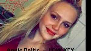 Annie Baltic LOW KEY original song - lyrics - YouTube