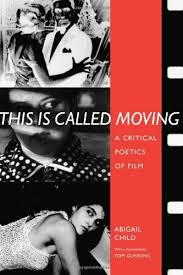 Amazon.com: This Is Called Moving: A Critical Poetics of Film (Modern &  Contemporary Poetics) (9780817351601): Child, Abigail, Gunning, Tom: Books