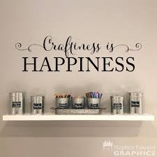 Craftiness Is Happiness Wall Decal Craft Room Wall Art Art Studio Decal Wall Decals Craft Room Room Wall Art