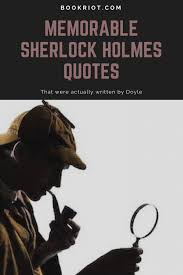 sherlock holmes quotes that were actually written by doyle
