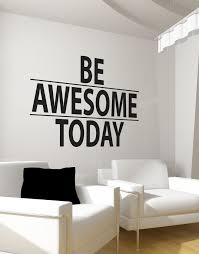 Be Awesome Today Motivational Quote Wall Decal Sticker 6013 Corporate Office Design Office Interior Design Office Inspiration