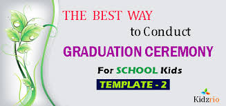the best way to conduct graduation ceremony for schools kids