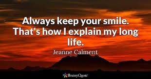 jeanne calment always keep your smile that s how i