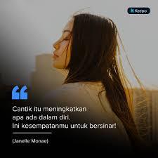 quotes untuk menguatkan dan yakinkan diri bahwa kamu itu cantik