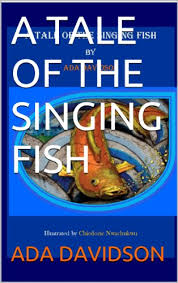 A TALE OF THE SINGING FISH - Kindle edition by Davidson, Ada, Nwachukwu,  Chiedozie. Children Kindle eBooks @ Amazon.com.