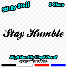 Stay Humble Car Window Decal Vinyl Bumper Sticker Love Happy Fitness Faith 0903 Ebay