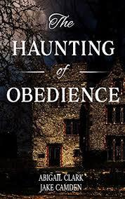 Amazon.com: The Haunting of Obedience eBook: Camden, Jake, Clark ...