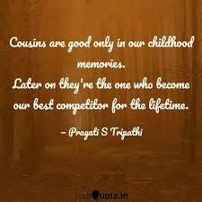 cousins are good only in quotes writings by pragati s