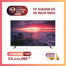 Smart Tivi Xiaomi Mi Tivi E55X 55 inch Giá rẻ tại Hà Nội, TP.HCM