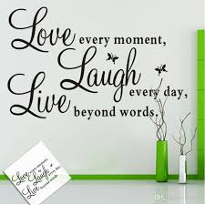 Live Every Moment Laugh Every Day Love Beyond Words Life Vinyl Wall Stickers Quotes For Home Decor Wall Stickers For Baby Room Wall Stickers For Bedroom From Kity12 1 61 Dhgate Com