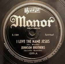 Johnson Brothers* - I Love The Name Jesus / Remember Me (1947 ...