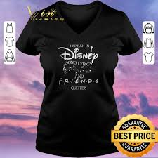 funny i speak in disney song lyrics and friends quotes shirt