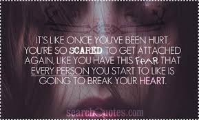 scared to get hurt again quotes quotations sayings