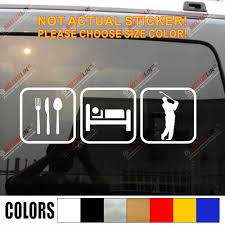 Eat Sleep Golf Decal Sticker Car Vinyl Pick Size Color Die Cut Sport Funny Choose Your Size Color Car Vinyl Sticker Cardecal Sticker Aliexpress