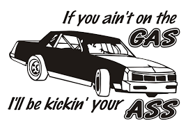 If You Ain T On The Gas Stock Car Decal Sticker