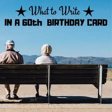 60th Birthday Card Messages Wishes Sayings And Poems Holidappy Celebrations