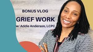 Bonus Vlog: Grief Work w/ Addie Anderson, LCPC -