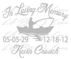 In Memory Vinyl Decal With Fisherman Fishing Customize Names Dates Memorial Decals Vinyl Decals Fishing Decals