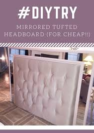 diy try mirror tufted headboard