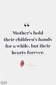 comforting loss of mother quotes quotes to remember moms who